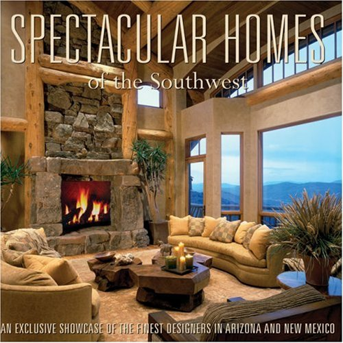9781933415154: Spectacular Homes of the Southwest (Spectacular Homes)
