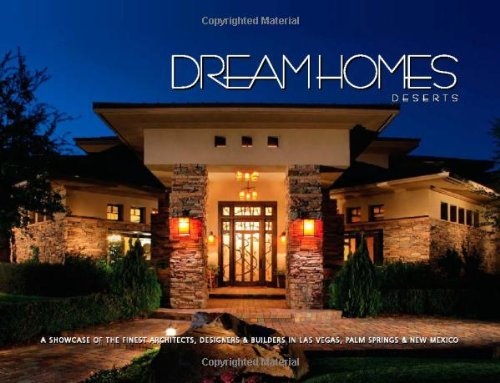 9781933415284: Dream Homes Deserts: An Exclusive Showcase of the Deserts' Finest Architects