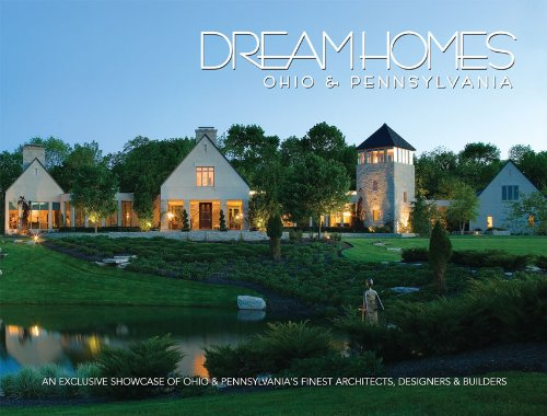 9781933415369: Dream Homes Ohio & Pennsylvania: An Exclusive Showcase of Ohio & Pennsylvania's Finest Architects and Builders