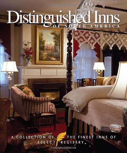 9781933415420: Distinguished Inns of North America: A Collection of the Finest Inns of Select Registry