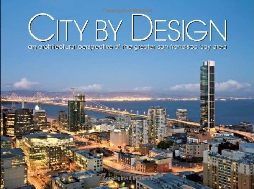 9781933415499: City by Design: San Francisco: An Architectural Perspective of the Greater San Francisco Bay Area (City By Design series)