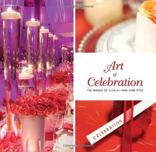 9781933415536: Art of Celebration New York: The Making of a Gala—New York Style