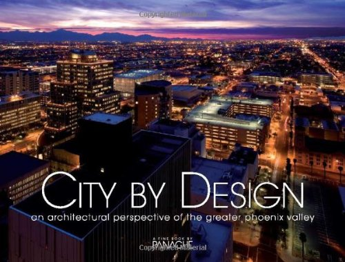 9781933415550: City by Design: Phoenix: An Architectural Perspective of the Greater Phoenix Valley (City By Design series)