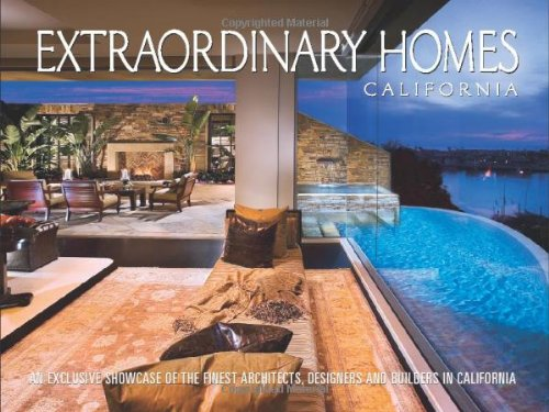 9781933415697: Extraordinary Homes California: An Exclusive Showcase of Architects, Designers and Builders in California