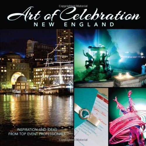 Art of Celebration: New England.: PANACHE PARTNERS.