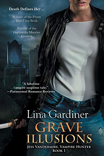 Grave Illusions (A Jess Vandermire, Vampire Hunter, Novel)