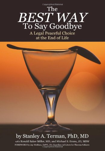9781933418032: The Best Way to Say Goodbye: A Legal Peaceful Choice At the End of Life