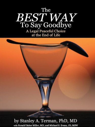 9781933418216: The BEST WAY to Say Goodbye: A Legal Peaceful Choice at the End of Life