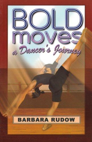 Bold Moves: A Dancer's Journey - Home Run Edition (Future Stars) (Future Stars Series): ...