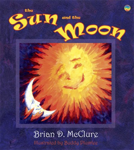 9781933426099: The Sun and the Moon (The Brian D. McClure Children's Book Collection)