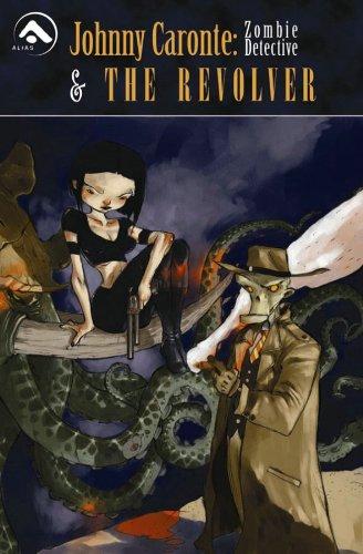 9781933428147: Johnny Caronte Volume 1: Zombie Detective & The Revolver: Zombie Detective and the Revolver v. 1