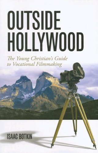 9781933431208: Outside Hollywood: The Young Christian's Guide to Vocational Filmmaking