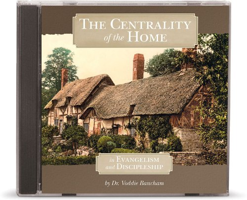 9781933431338: The Centrality of the Home in Evangelism and Discipleship