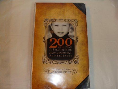 9781933431475: The 200 Year Plan: A Practicum on Multi-Generational Faithfulness