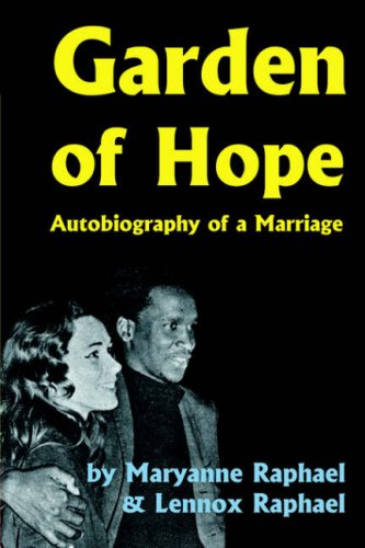 Garden of Hope: Autobiography of a Marriage: Maryanne Raphael; Lennox