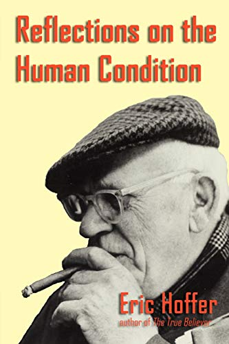 Reflections on the Human Condition (Paperback): Eric Hoffer