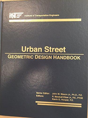 Urban Street Geometric Design Handbook: Mason, John M. (Ed. ) and Institute Of Transportation ...