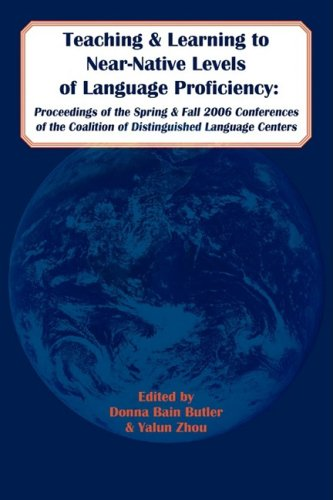 9781933455075: Teaching and Learning to Near-Native Levels of Language Proficiency IV: Proceedings of the Spring and Fall 2006 Conferences of the Coalition of Distinguished Language Centers