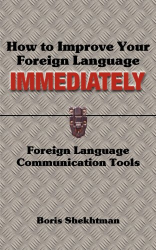 9781933455679: How to Improve Your Foreign Language Immediately; Second Edition