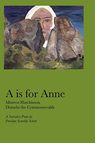 9781933456683: A is for Anne: Mistress Hutchinson Disturbs the Commonwealth (Turning Point Series Selection)