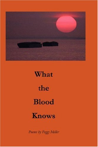 What the Blood Knows: Peggy Miller