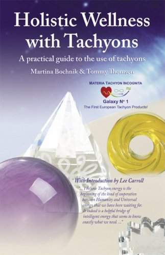 9781933465005: Holistic Wellness with Tachyons: A Practical Guide to the Use of Tachyons