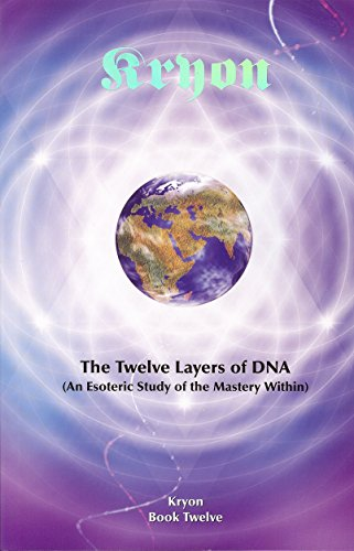 9781933465050: The Twelve Layers of DNA: An Esoteric Study of the Mastery Within (Kryon)
