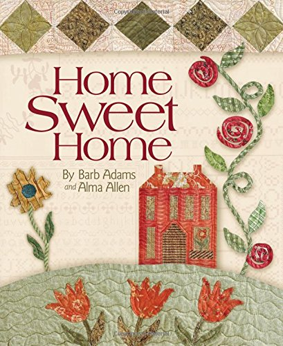 9781933466040: Home Sweet Home: Includes Patterns in Back of Book