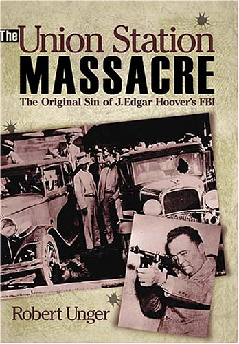 9781933466088: The Union Station Massacre: The Original Sin of J. Edgar Hoover's FBI