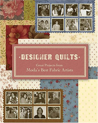 9781933466170: Designer Quilts: Great Projects from Moda's Best Fabric Artists
