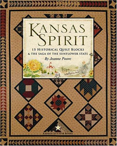 9781933466194: Kansas Spirit: 15 Historical Quilt Blocks & the Saga of the Sunflower State