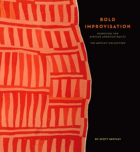 9781933466255: Bold Improvisation: Searching for African-American Quilts - The Heffley Collection
