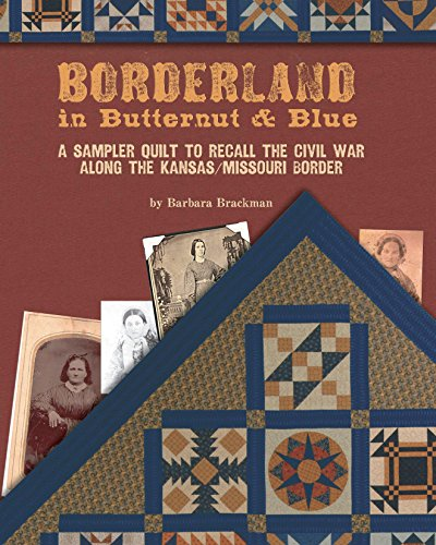 9781933466378: Borderland in Butternut & Blue: A Sampler Quilt to Recall the Civil War