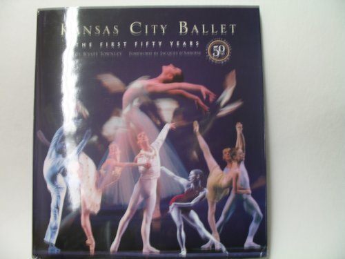 9781933466439: Kansas City Ballet: The First Fifty Years