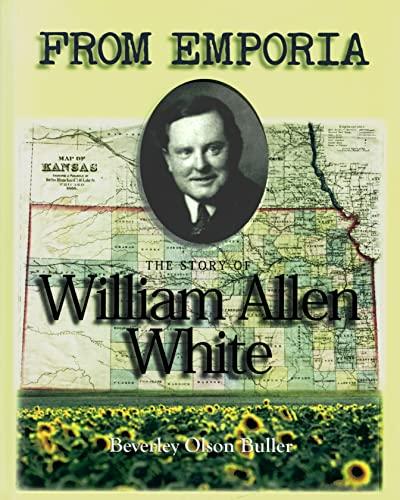 From Emporia; The Story of William Allen White: Beverly Olsen Buller