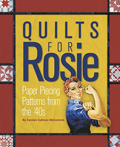 9781933466521: Quilts for Rosie: Paper Piecing Patterns from the '40s