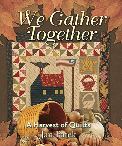 9781933466682: We Gather Together: A Harvest of Quilts