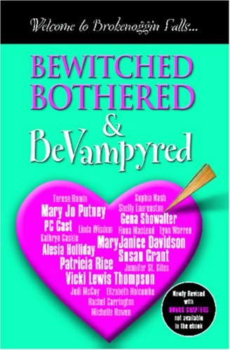 Bewitched, Bothered and Be Vampyred: Welcome to Brokenoggin Falls: Putney, Mary Jo: Cast, P. C.; ...