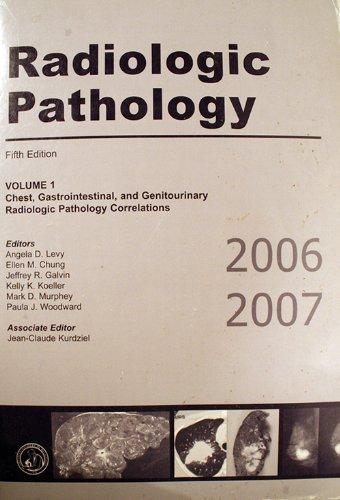 Radiologic Pathology: Fifth Edition 2006-2007: Angela D. Levy,