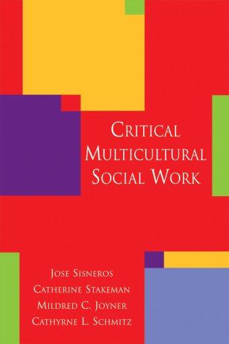 CRITICAL MULTICULTURAL SOCIAL WORK *: SISNEROS, Jose; STAKEMAN,