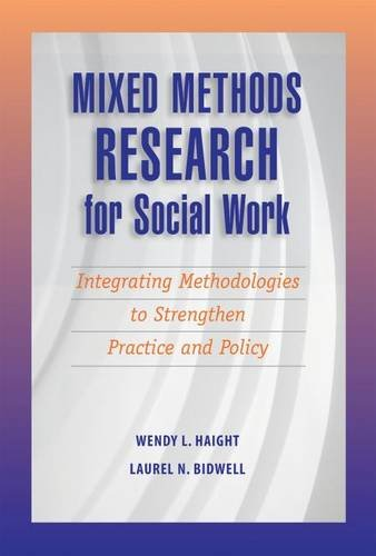 Mixed Methods Research for Social Work: Integrating Methodologies to Strengthen Practice and Policy...