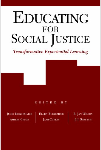 Educating for Social Justice: Transformative Experiential Learning: Birkenmaier, Julie; Cruce, ...