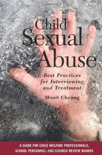 Child Sexual Abuse: Best Practices for Interviewing and Treatment (Paperback): Monit Cheung