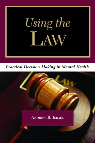 Using the Law: Practical Decision Making in: Andrew B. Israel