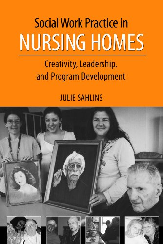 9781933478739: Social Work Practice in Nursing Homes: Creativity, Leadership, and Program Development