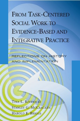 9781933478999: From the Task-Centered Approach to Evidence-Based and Integrative Practice: Reflections on History and Implementation
