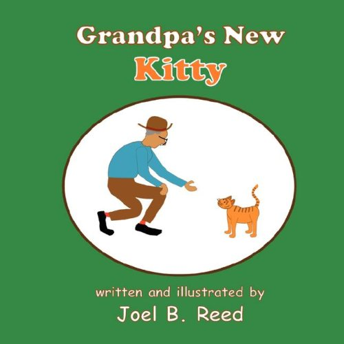 Grandpas New Kitty: Joel B. Reed