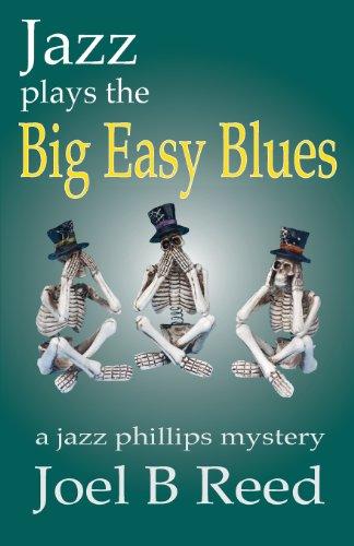 Jazz Plays the Big Easy Blues: Joel B. Reed