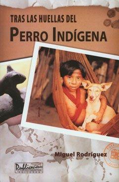 9781933485706: Tras las huellas del perro indígena