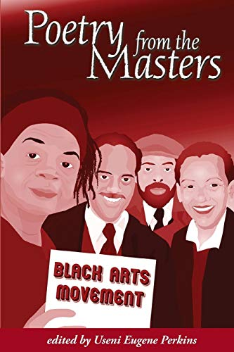 Poetry from the Masters: The Black Arts: Perkins, Useni Eugene